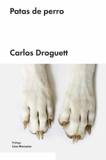 Patas de perro, de Carlos Droguett