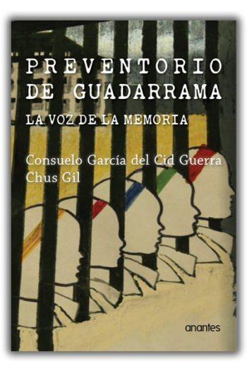 Preventorio de Guadarrama. La voz de la memoria, de Consuelo García del Cid Guerra y Chus Gil