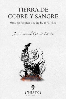 Tierra de cobre y sangre, de José Manuel García Durán