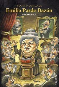 Biografía canalla de Emilia Pardo Bazán,  de Ana Martos