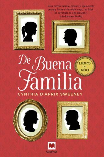 De buena familia, de Cynthia D'Aprix Sweeney