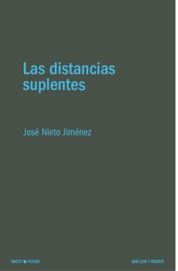 Las distancias suplentes, de José Nieto Jiménez