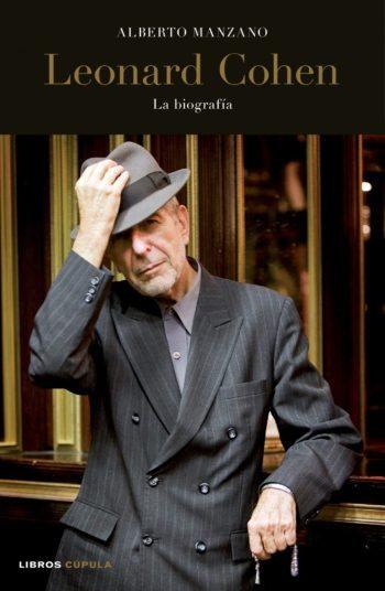 Leonard Cohen, La biografía, de Alberto Manzano