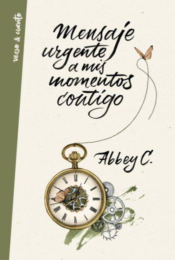 Mensaje urgente a mis momentos contigo, de Abbey C.
