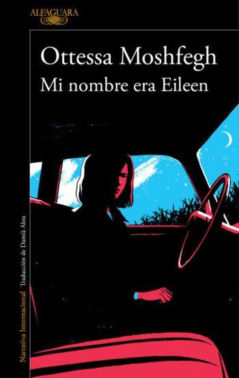 Mi nombre era Eileen, de Ottessa Moshfegh