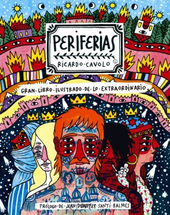 Periferias, Gran libro ilustrado de lo extraordinario, de Ricardo Cavolo