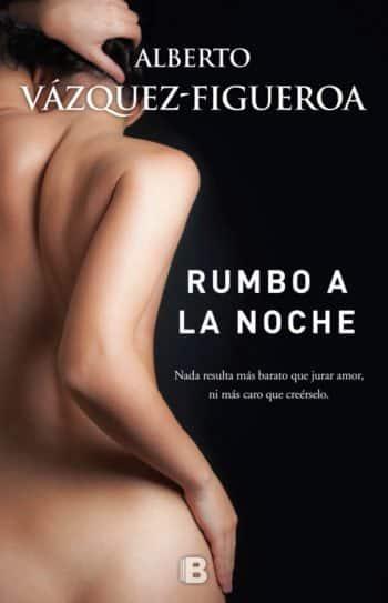 Rumbo a la noche, de Alberto Vázquez-Figueroa