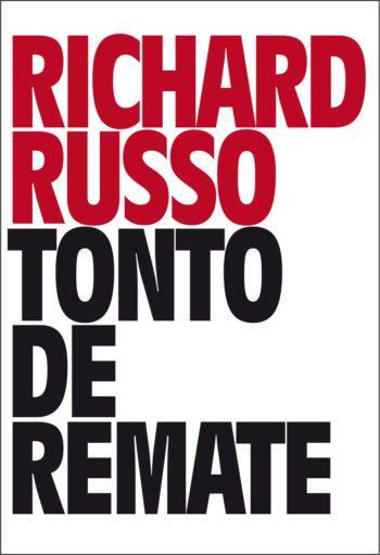 Tonto de remate, de Richard Russo