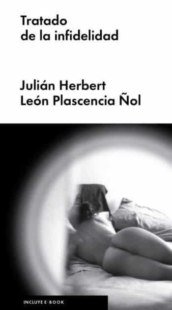Tratado de la infidelidad, de Julián Herbert y León Plascencia Ñol
