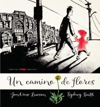 Un camino de flores, de JonArno Lawson y Sydney Smith