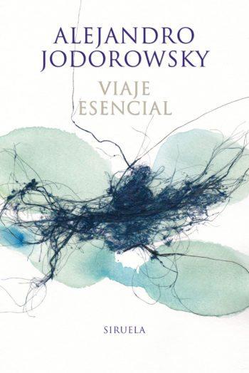 Viaje esencial, de Alejandro Jodorowsky