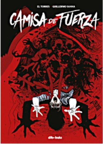Camisa de fuerza, de El Torres y Guillermo Sanna