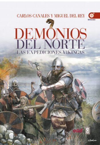 Demonios del norte. Las expediciones vikingas. De Carlos Canales y Miguel del Rey