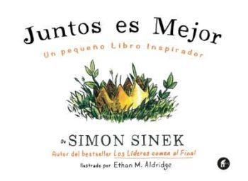 Juntos es mejor, de Simon Sinek