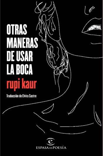 Otras maneras de usar la boca, de Rupi Kaur