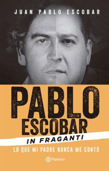 Pablo Escobar, In fraganti, de Juan Pablo Escobar