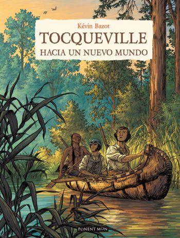 Tocqueville: hacia un nuevo mundo, de Kévin Bazot