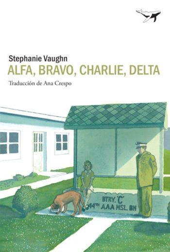 Alfa, Bravo, Charlie, Delta, de Stephanie Vaughn