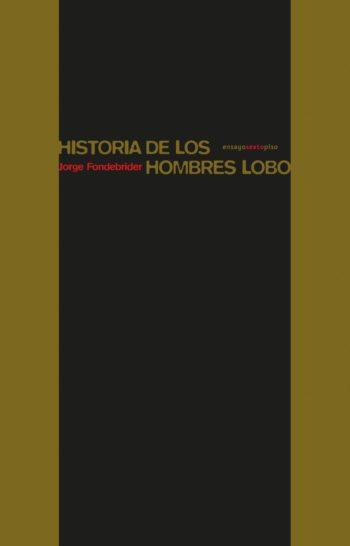 Historia de los hombres lobo, de Jorge Fondebrider