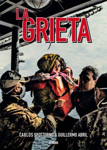 La grieta, de Carlos Spottorno y Guillermo Abril
