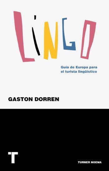 Lingo, Guía de Europa para el turista lingüístico, de Gaston Dorren