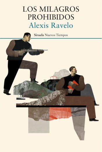 Los milagros prohibidos, de Alexis Ravelo