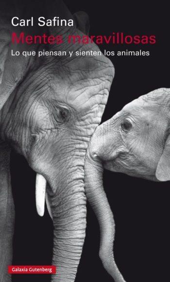 Mentes maravillosas. Lo que piensan y sienten los animales, de Carl Safina
