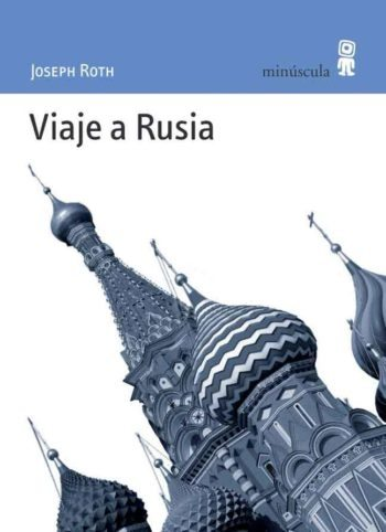 Viaje a Rusia, de Joseph Roth