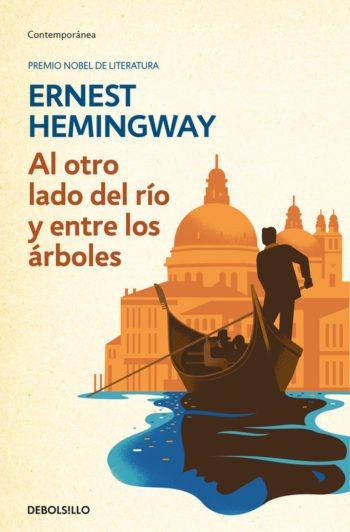 Al otro lado del río y entre los árboles, de Ernest Hemingway