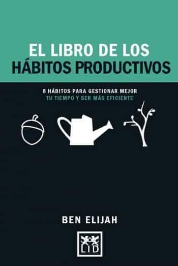 El libros de los hábitos productivos, de Ben Elijah