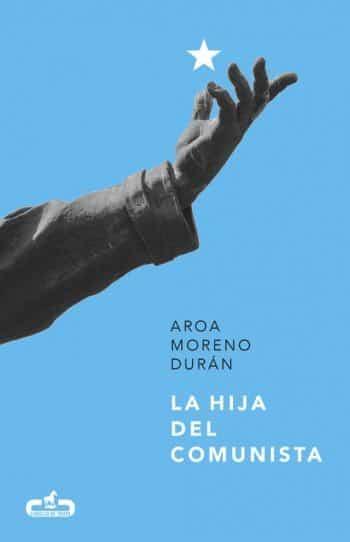 La hija del comunista, de Aroa Moreno Durán