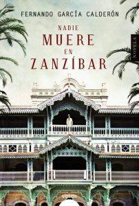 Nadie muere en Zanzíbar, de Fernando García Calderón. Algaida