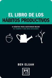 El libro de los hábitos productivos, de Ben Elijah. Lid.