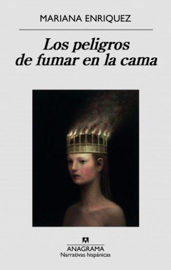 Los peligros de fumar en la cama, de Mariana Enriquez