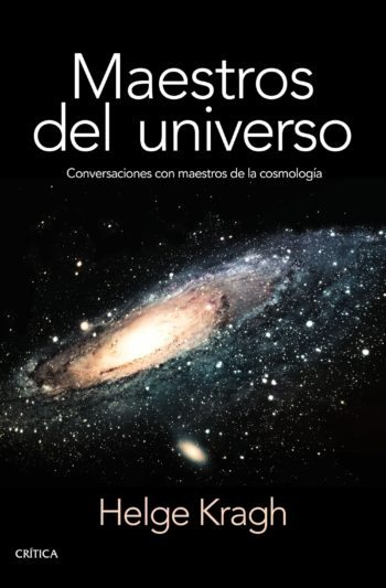 Maestros del universo, de Helge Kragh
