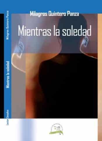 Mientras la soledad, de Milagros Quintero Panza