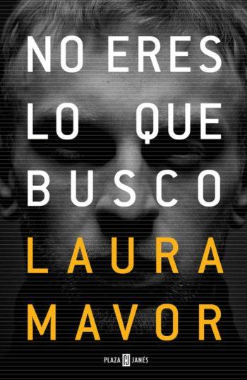 No eres lo que busco, de Laura Mavor