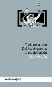 Tenis en la luna, de Lluís Vergés