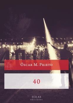 40, de Oscar M. Prieto