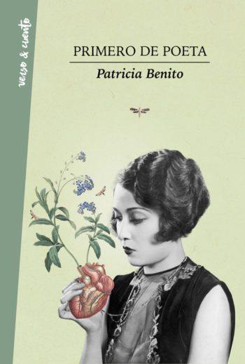Primero de poeta, de Patricia Benito