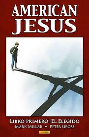 American Jesus. Libro primero: El elegido, de Mark Millar