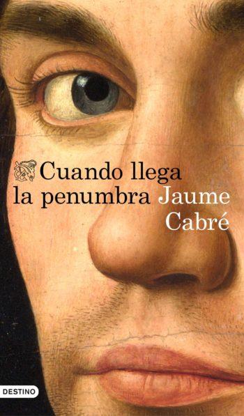 Cuando llega la penumbra, de Jaume Cabré