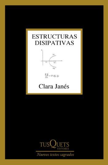 Estructuras disipativas, de Clara Janés