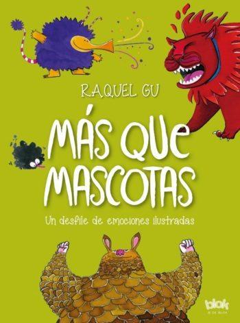 Más que mascotas, Un desfile de emociones ilustradas, de Raquel Gu