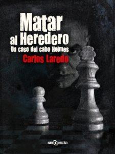Matar al heredero, de Carlos Laredo