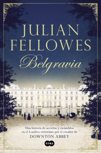 Belgravia, de Julian Fellowes