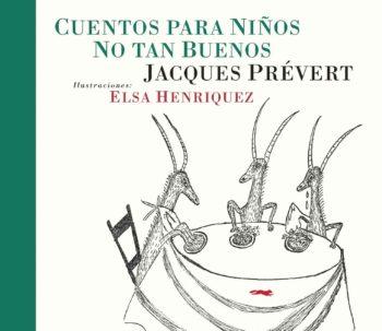 Cuentos para niños no tan buenos, de Jacques Prévert