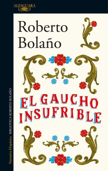 El gaucho insufrible, de Roberto Bolaño