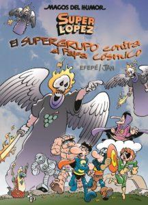 superlopez el supergrupo contra el papa cosmico