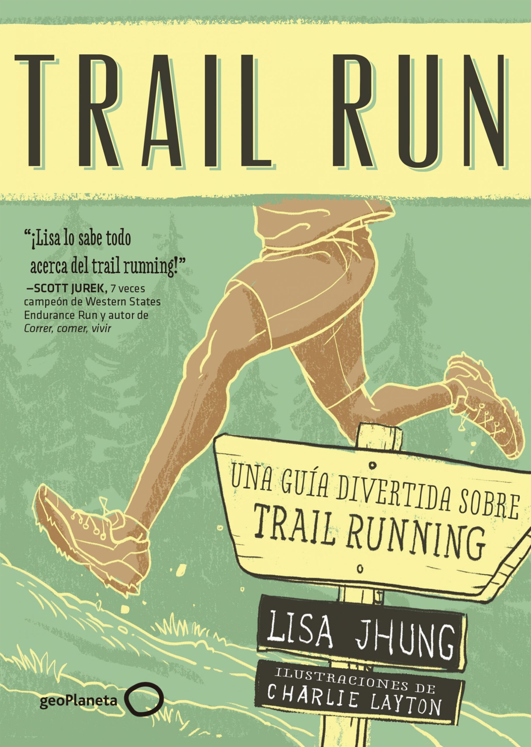 trail run una guía desenfadada para salir corriendo